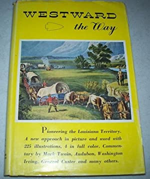 Westward the Way: The Character and Development: Rathbone, Perry T.