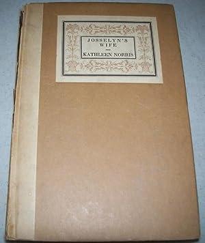 Josselyn's Wife (The Works of Kathleen Norris): Norris, Kathleen