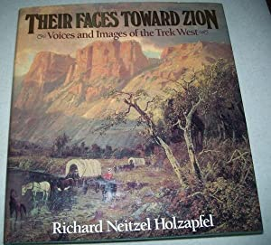 Their Faces Toward Zion: Voices and Images: Holzapfel, Richard Neitzel