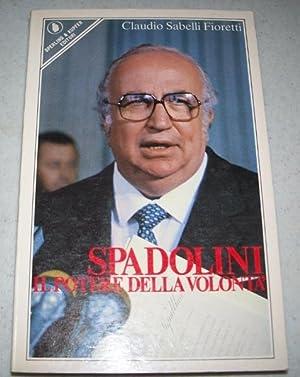 Spadolini il Potere Della Volonta: Fioretti, Claudio Sabelli