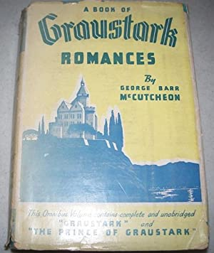 A Book of Graustark Romances: Graustark/The Prince: McCutcheon, George Barr