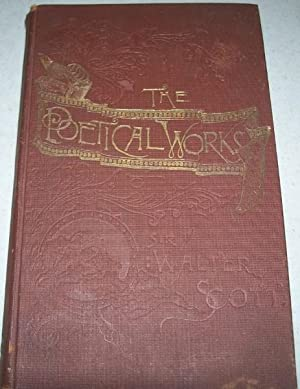 The Poetical Works of Sir Walter Scott: Scott, Sir Walter