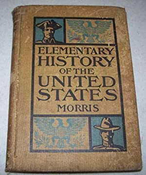 An Elementary History of the United States: Morris, Charles