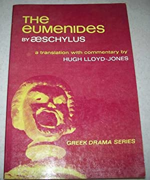 The Eumenides by Aeschylus (Greek Drama Series): Aeschylus; Lloyd-Jones, Hugh