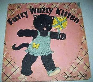 Fuzzy Wuzzy Kitten: Purnell, Dorothy