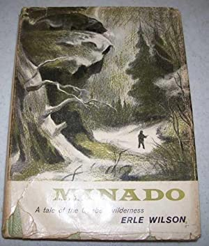 Minado: A Tale of the Quebec Wilderness: Wilson, Erle
