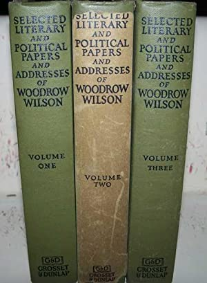 Selected Literary and Political Papers and Addresses: Wilson, Woodrow