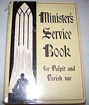 Minister's Service Book for Pulpit and Parish: Morrison, James Dalton