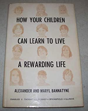 How Your Children Can Learn to Live: Bannatyne, Alexander and