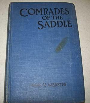Comrades of the Saddle or the Young: Webster, Frank V.