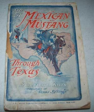 On a Mexican Mustang Through Texas from: Sweet, Alex E.