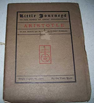 Aristotle (Little Journeys to the Homes of: Hubbard, Elbert