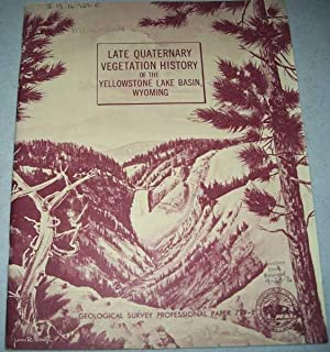 Late Quaternary Vegetation History of the Yellowstone: Baker, Richard G.