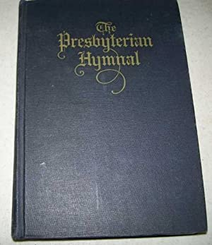 The Presbyterian Hymnal, Published by Authority of: N/A