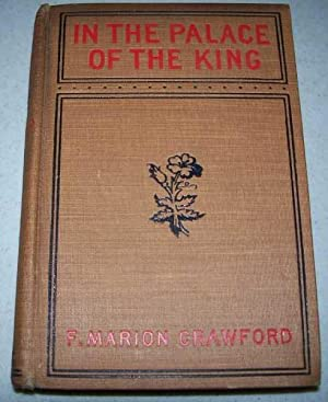 In the Palace of the King: A: Crawford, F. Marion