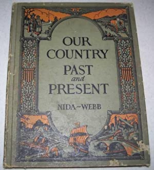 Our Country Past and Present: A Unified: Nida, William L.