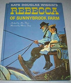 Kate Douglas Wiggin's Rebecca of Sunnybrook Farm: Wiggin, Kate Douglas;