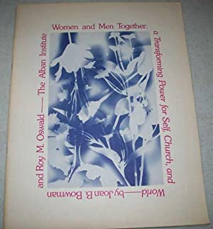 Women and Men Together: A Transforming Power: Bowman, Joan B.