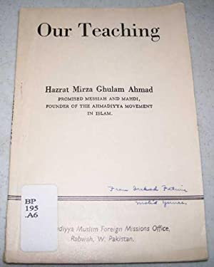 Our Teaching: Ahmad, Hazrat Mirza