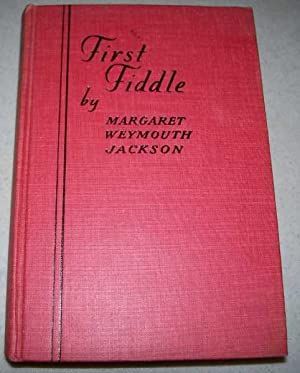 First Fiddle: Jackson, Margaret Weymouth