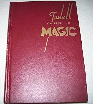 The Tarbell Course in Magic Volume I: Lessons 1-19