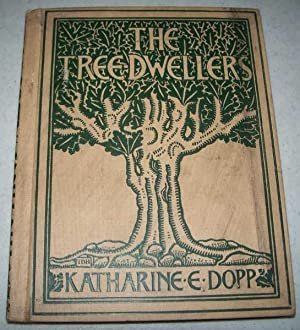 The Tree Dwellers (Industrial and Social History: Dopp, Katharine Elizabeth