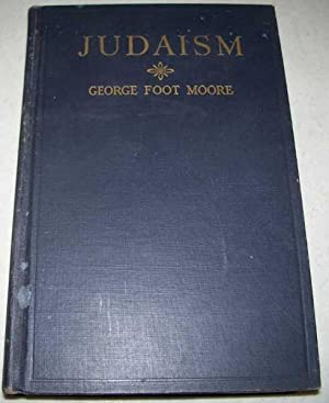 Judaism in the First Centuries of the: Moore, George Foot
