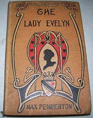 The Lady Evelyn: A Story of Today: Pemberton, Max