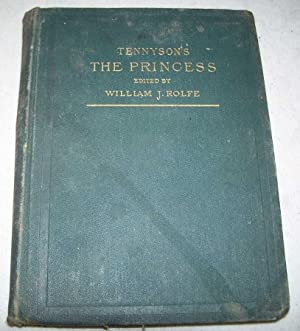 The Princess: A Medley (The Students' Series: Tennyson, Alfred Lord;