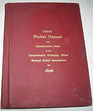 Official Pocket Manual and Constitution Book of the Government Printing Office Mutual Relief Asso...