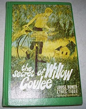 The Secret of Willow Coulee: Bower, Louise and