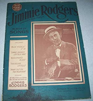 Jimmie Rodgers, America's Blue Yodeler, Album of: Rodgers, Jimmie