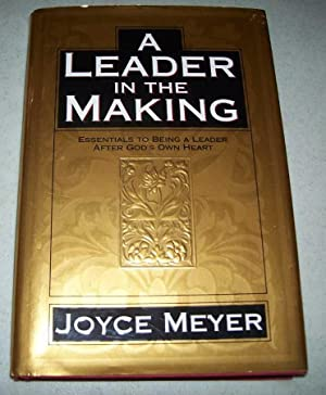 A Leader in the Making: Essentials to: Meyer, Joyce
