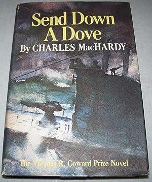Send Down a Dove: MacHardy, Charles