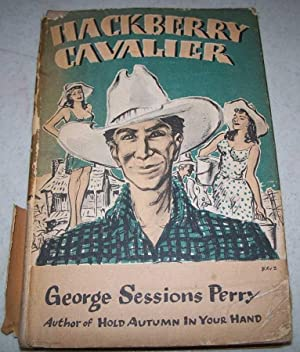 Hackberry Cavalier, Being a Chronicle of the: Perry, George Sessions
