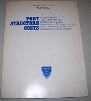 Port Structure Costs: A Report by the: N/A