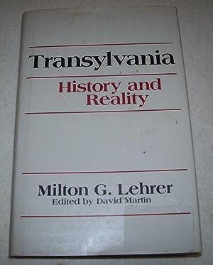 Transylvania: History and Reality: Lehrer, Milton G.;
