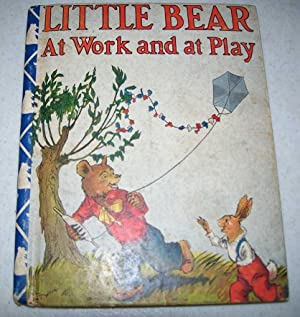 Little Bear at Work and Play: Fox, Frances Margaret