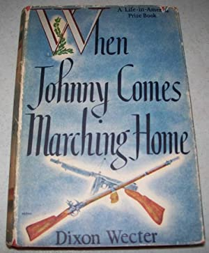 When Johnny Comes Marching Home: A Life: Wecter, Dixon