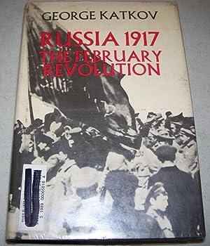 Russia 1917: The February Revolution: Katkov, George
