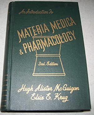 An Introduction to Materia Medica and Pharmacology,: McGuigan, Hugh Alister