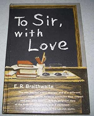 to sir with love by e r To sir, with love by e r braithwaite is an autobiographical novel published in 1959 but set just after world war ii, dealing with the author's experience as a teacher in the east end of london.