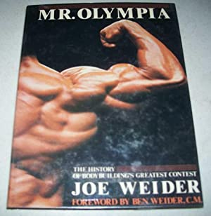 Mr. Olympia: The History of Bodybuilding's Greatest: Weider, Joe