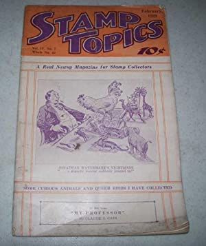Stamp Topics: A Real Newsy Magazine for Stamp Collectors, February 1929: Volume IV, No. 7, Whole ...