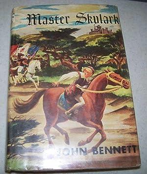 Master Skylark: A Story of Shakespeare's Time: Bennett, John