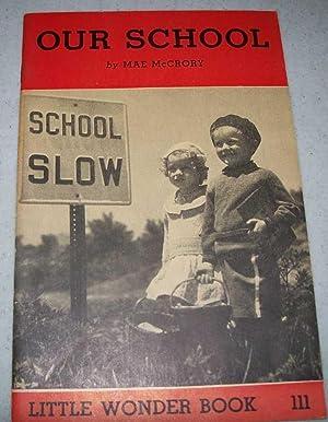 Our School: Little Wonder Book 111: McCrory, Mae