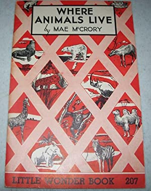 Where Animals Live: Little Wonder Book 207: McCrory, Mae
