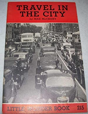 Travel in the City: Little Wonder Book: McCrory, Mae