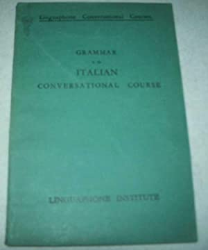 Grammar in the Italian Conversational Course (Linguaphone: Earl, C.E. and
