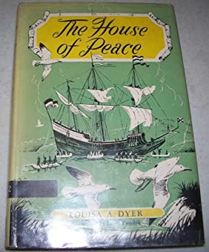 The House of Peace: Dyer, Louisa A.